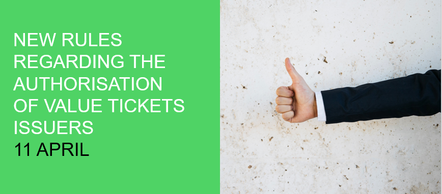 New rules regarding the authorisation of value tickets issuers